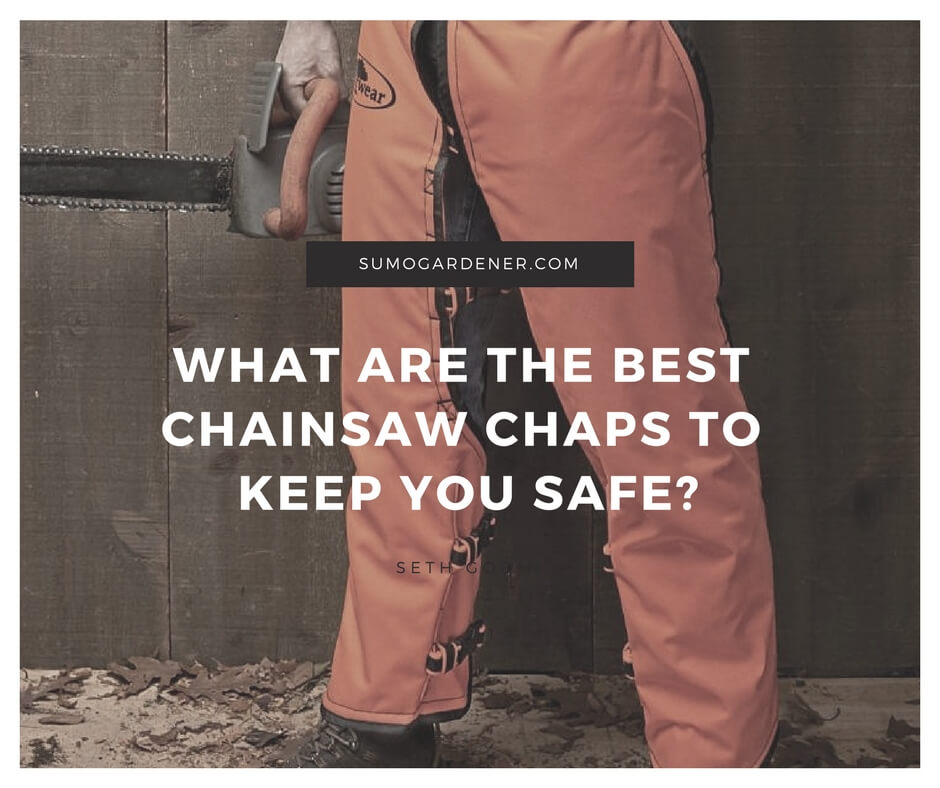 3 Best Chainsaw Chaps Reviews & Buyer's Guide