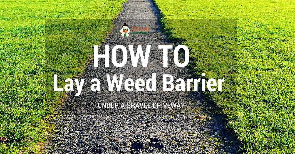 How to Lay a weed barrier under a gravel driveway
