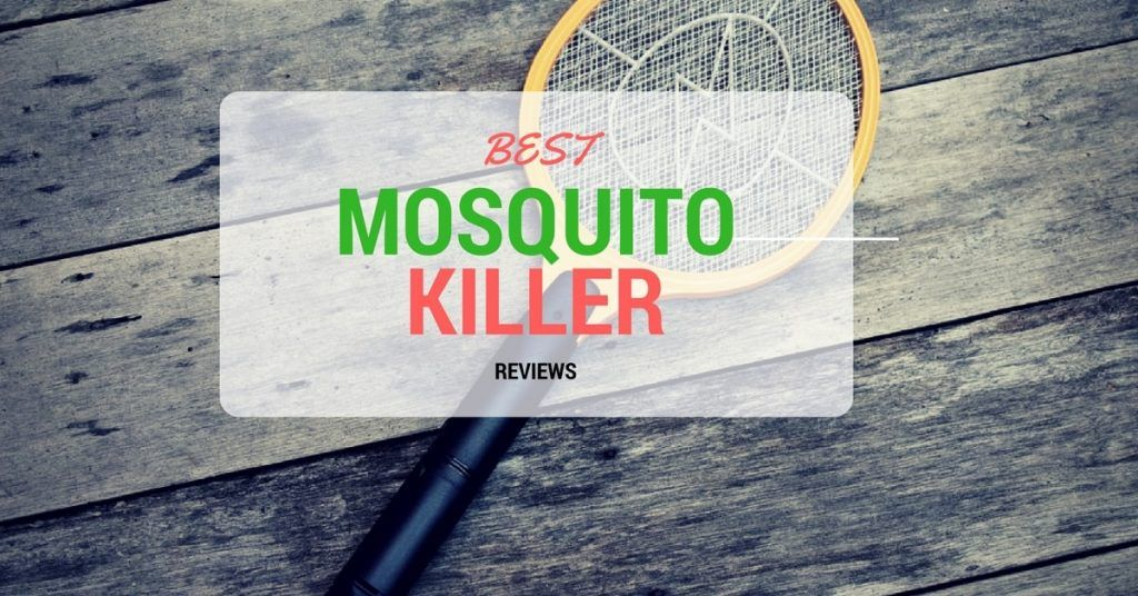 Best Mosquito killer reviews