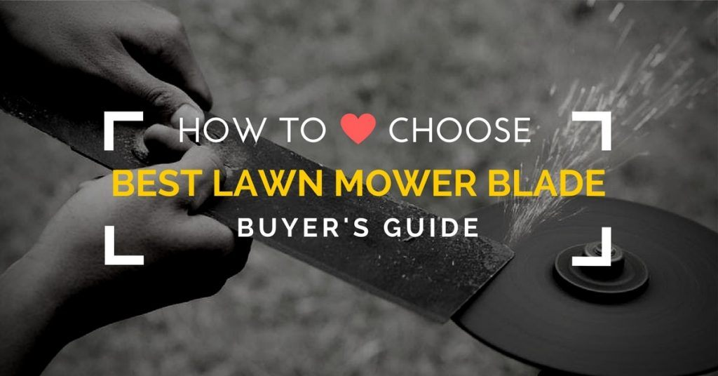 Best Lawn Mower Blades Reviews - Buyer's Guide