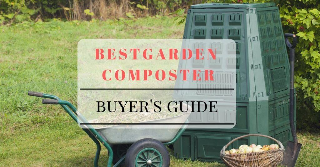 Best Garden Composter Reviews - Buyer's Guide