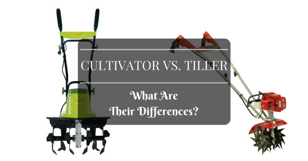 Cultivator vs. Tiller - What're their differences?