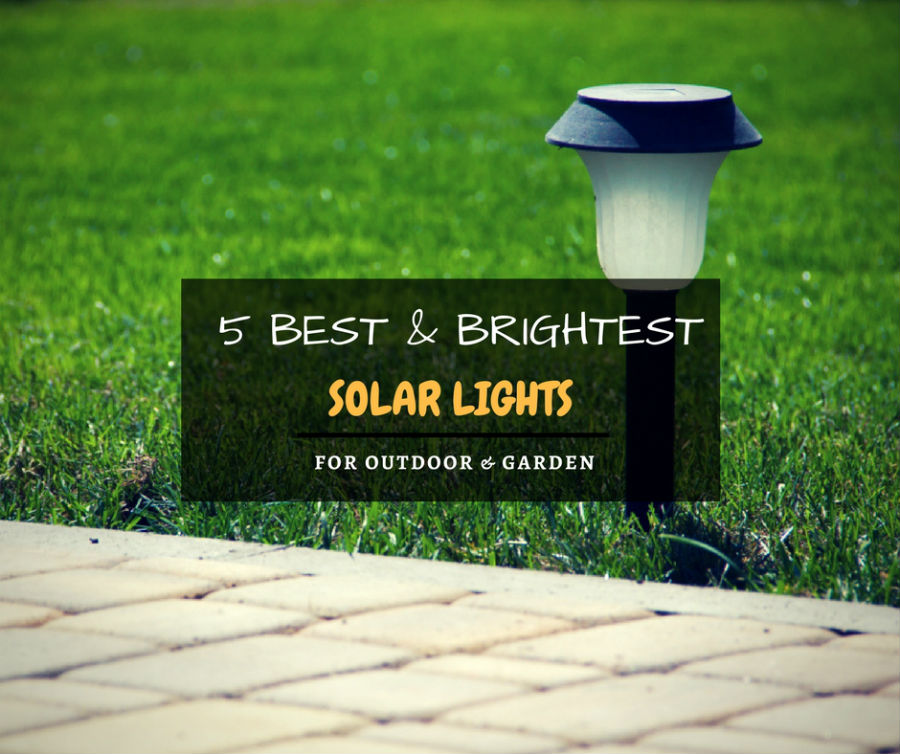 Top 5 best & brightest solar lights for outdoor & garden