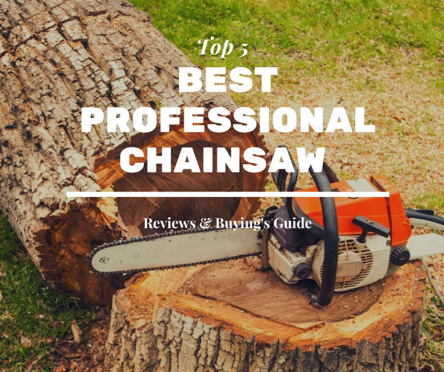 5 Best Professional Chainsaw 2017 2018 Reviews Top On The Market