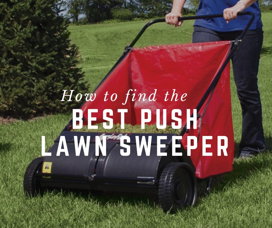 How to find the best push lawn sweeper
