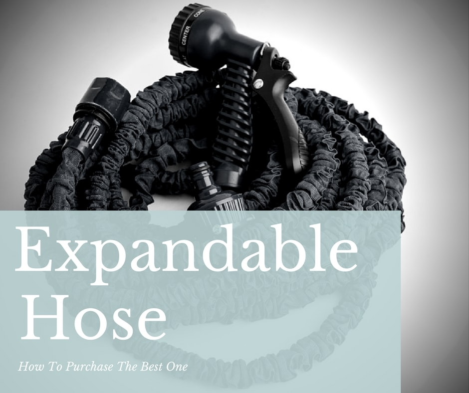 Expandable hose: everything you need to know