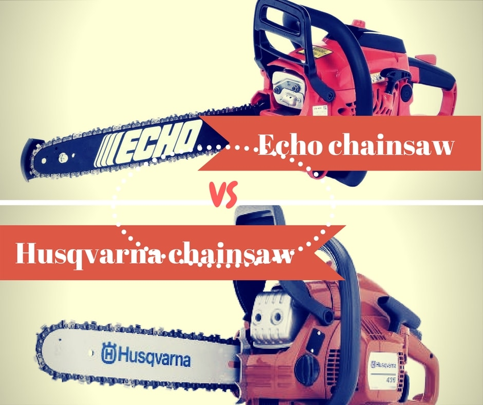 The difference between echo vs husqvarna chainsaw