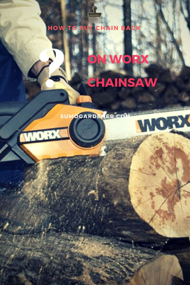 How to put chain back on worx chainsaw sumo gardener pin it greentooth Images