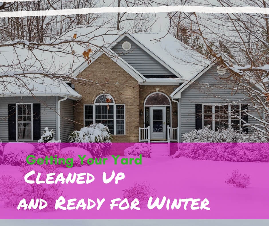 Getting Your Yard Cleaned Up and Ready for Winter