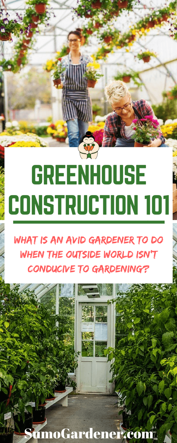 Greenhouse Construction 101