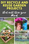 DIY Recycle and Reuse Garden Projects That Will Blow Your Mind