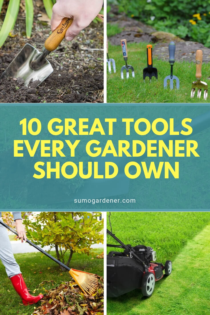 10 Great Tools Every Gardener Should Own