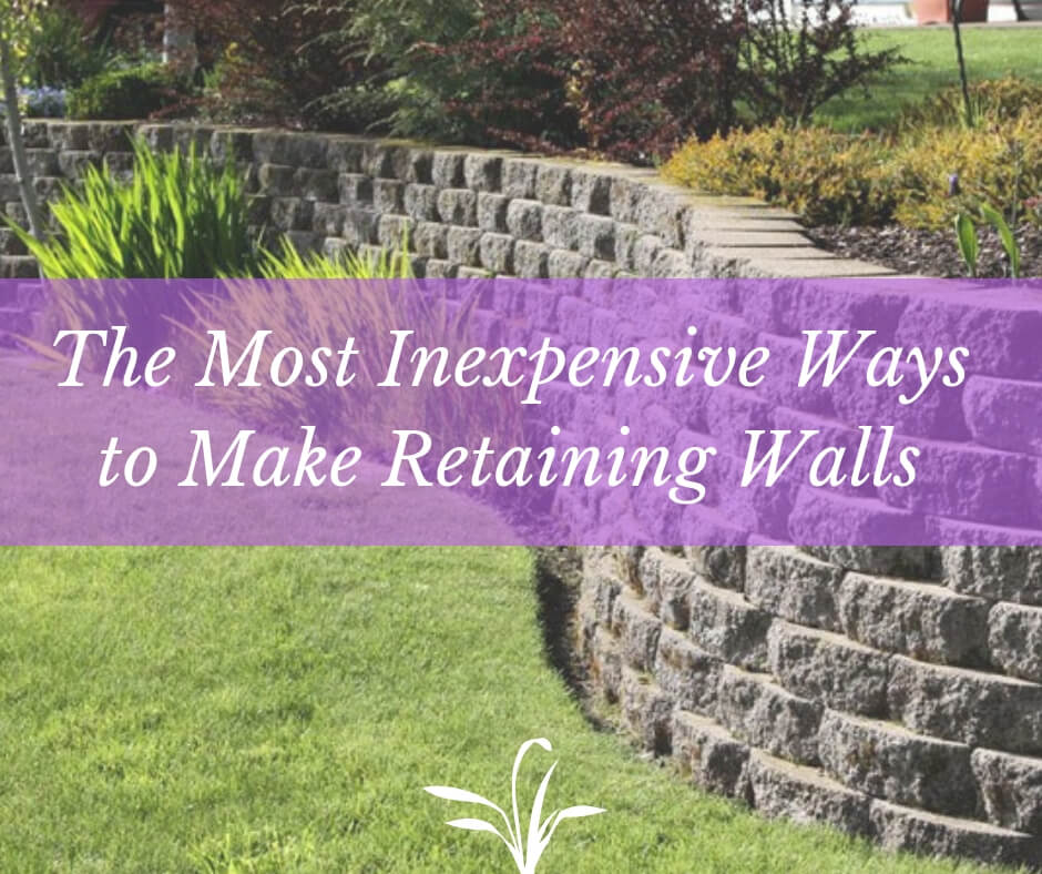 The Most Inexpensive Ways To Make Retaining Walls