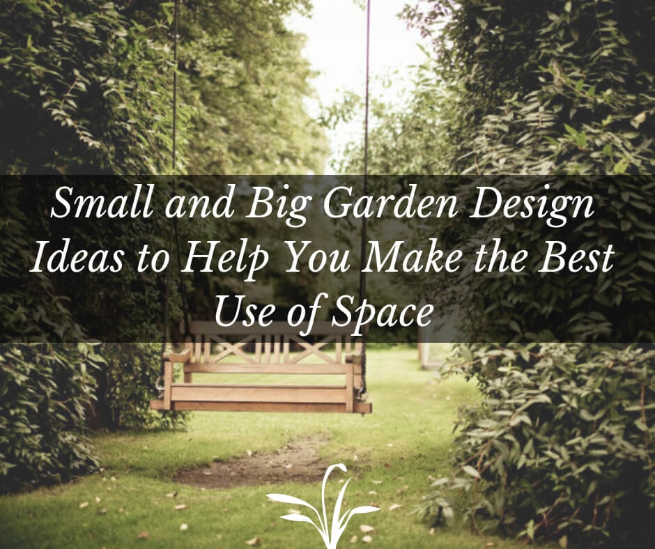 12 Garden Design Ideas To Help You Make The Best Use Of Space