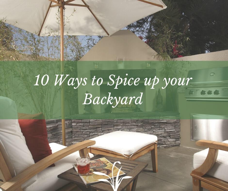 Ways to spice up your backyard